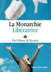 La monarchie libératrice : petit manuel du Royaliste